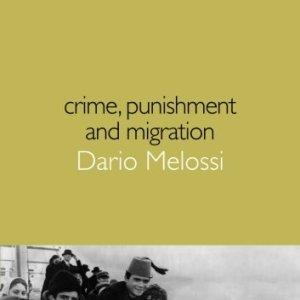 Crime, Punishment and Migration (Compact Criminology)