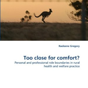 Too close for comfort?: Personal and professional role boundaries in rural health and welfare practice