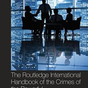 The Routledge International Handbook of the Crimes of the Powerful (Routledge International Handbooks)