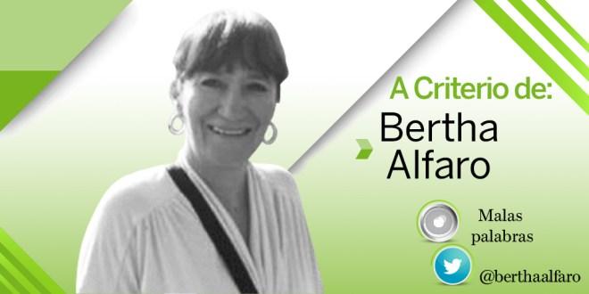 Date cuenta.- La Columna de Bertha Alfaro