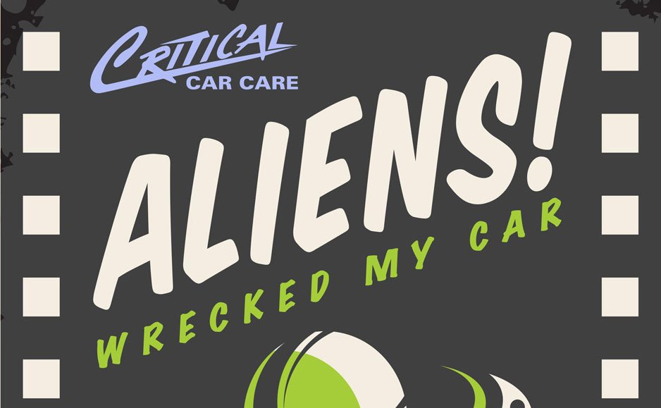 Aliens Wrecked My Car! We believe you, contact us….