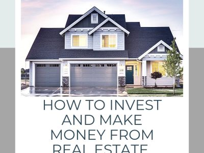 how to invest and make money from real estate3821360263095024324