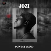 Jozi - Pon My Mind