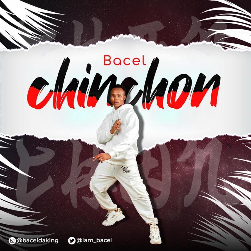 HipHop: Bacel Drops New Single, CHINCHON [Download Mp3]
