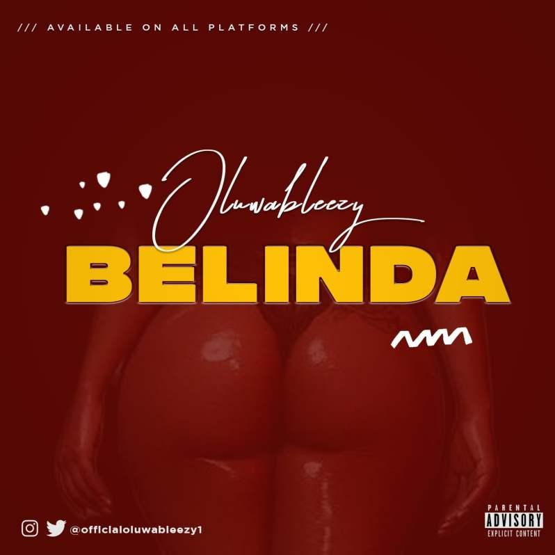Pop: Oluwableezy - Belinda [Download Mp3]