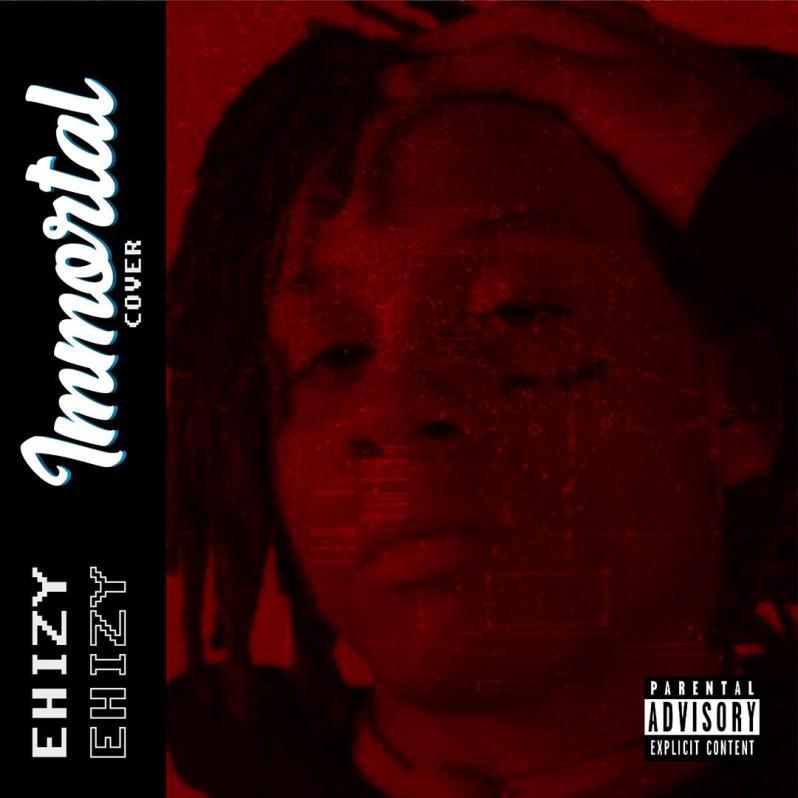 Street Pop: Ehizy - Immortal  Download Mp3]