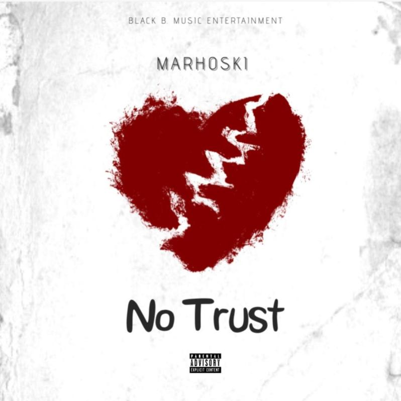 Marhoski - No Trust | Critic Circle