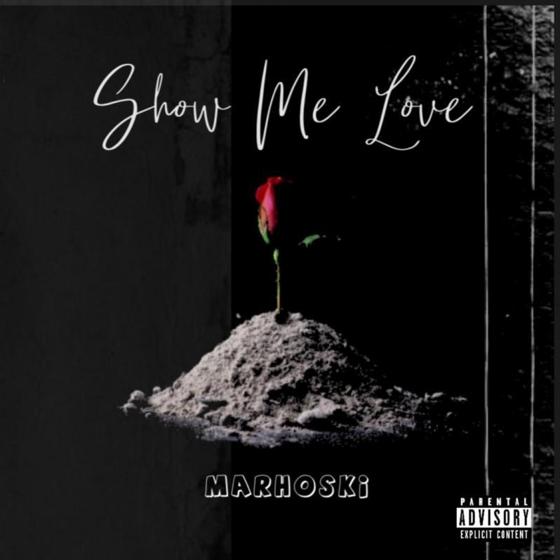 Marhoski - Show Me Love | Critic Circle