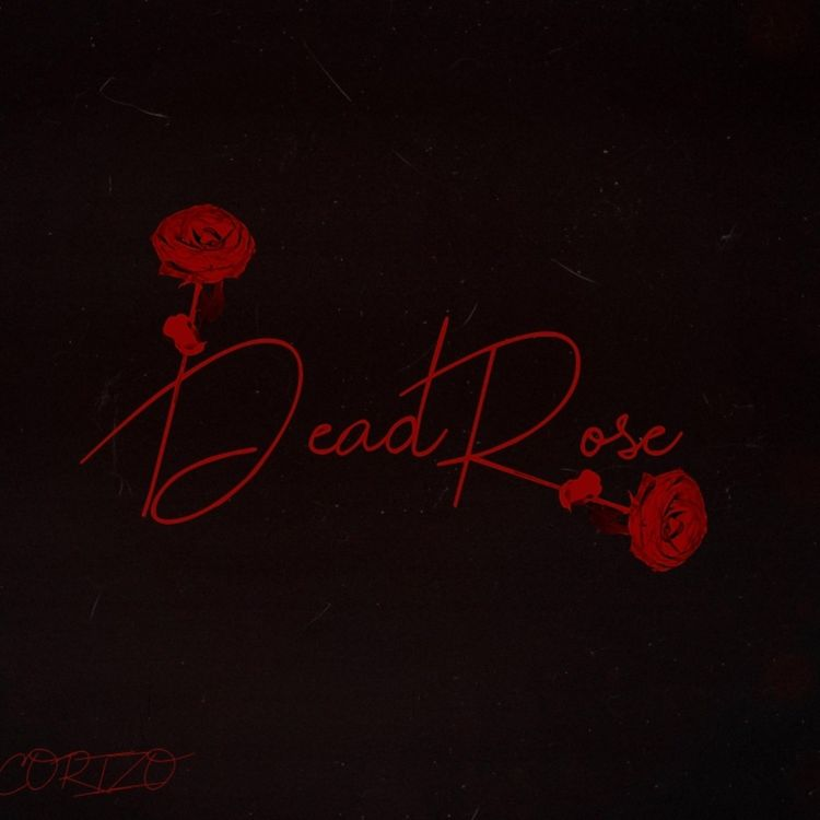 Street Pop: Corizo Drops New Project - Dead Rose Chronicles 2 [See More]