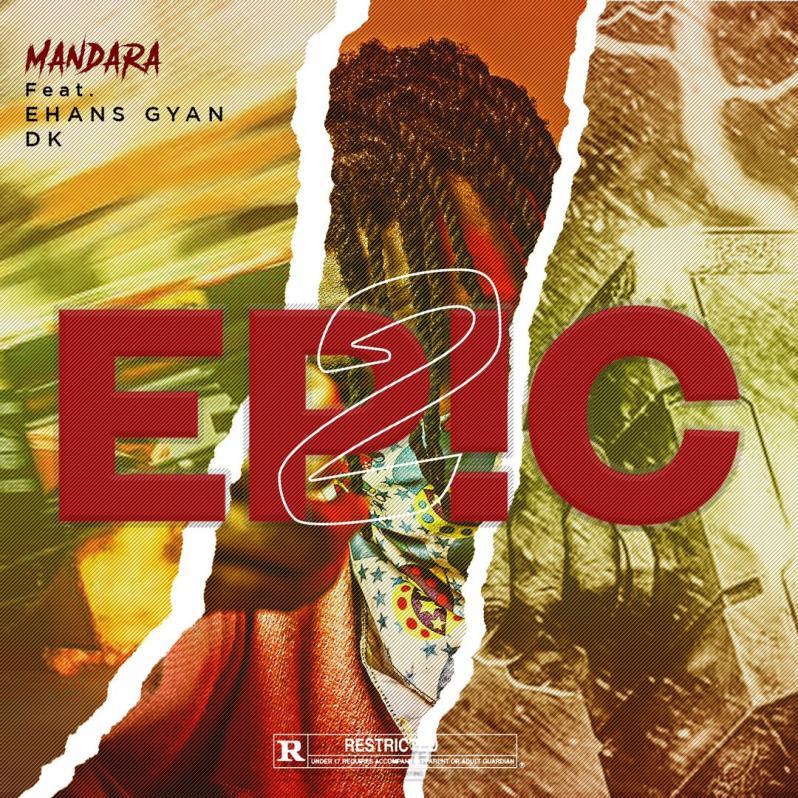 Mandara_Epic 2 ft Ehansgyan x DK