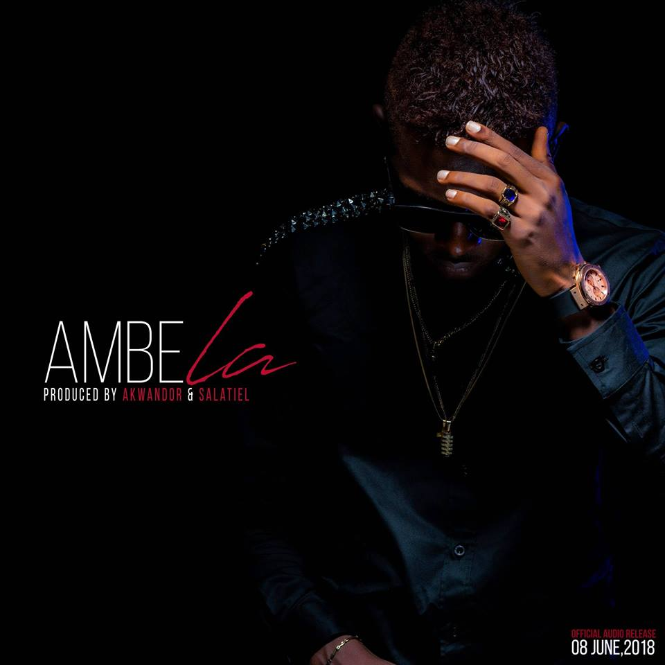 [Download][Audio]: Ambe - La (Produced by Akwandor and Salatiel)