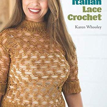 Modern Italian Lace Crochet by Karen Whooley