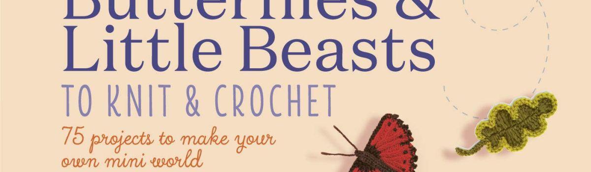Birds, Butterflies & Little Beasts to Knit & Crochet by Lesley Stanfield
