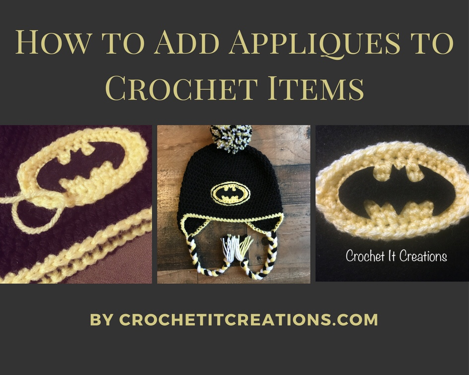 How To Add Appliqus To Crochet Items Crochet It Creations