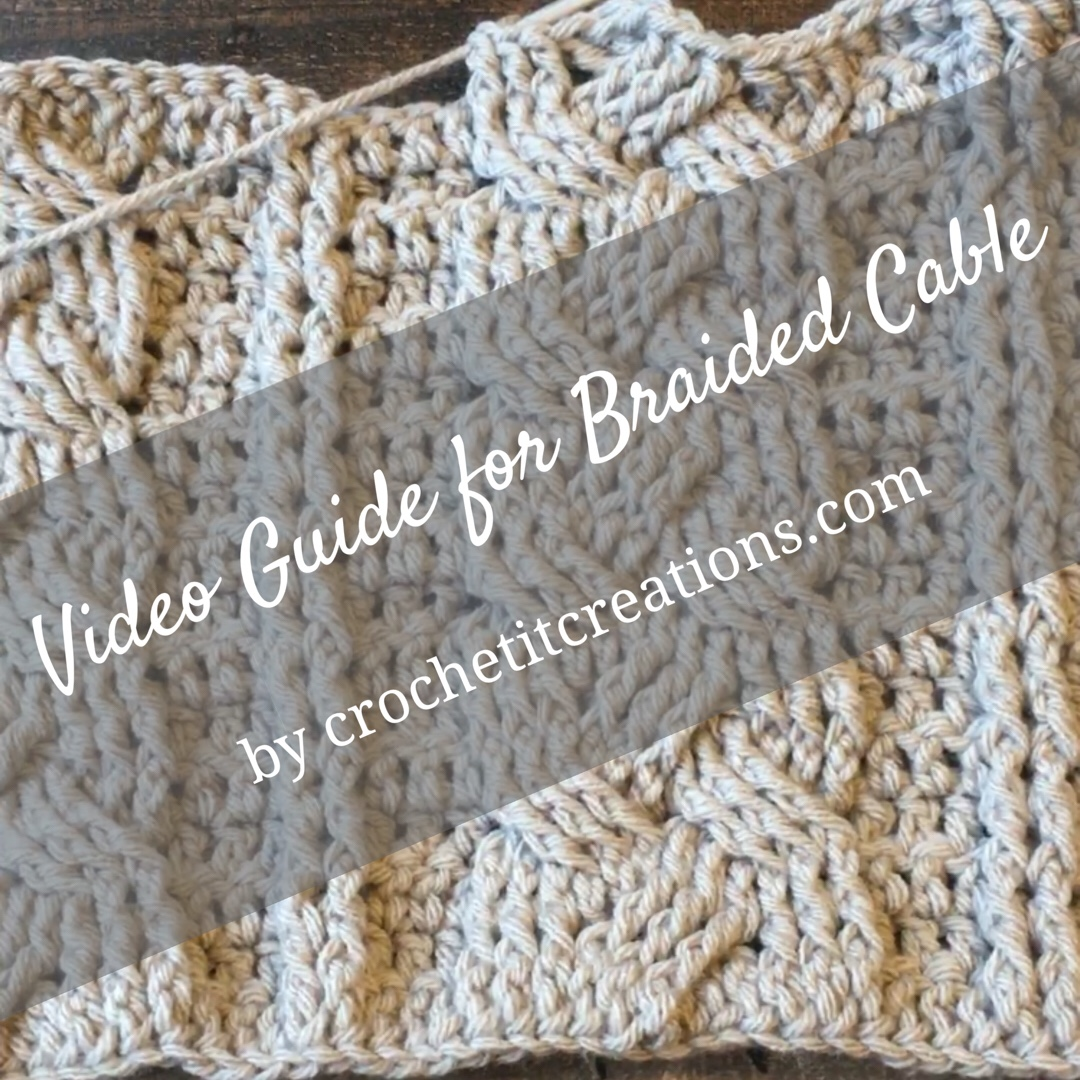 Video guide for Braided Cable - Crochet it Creations