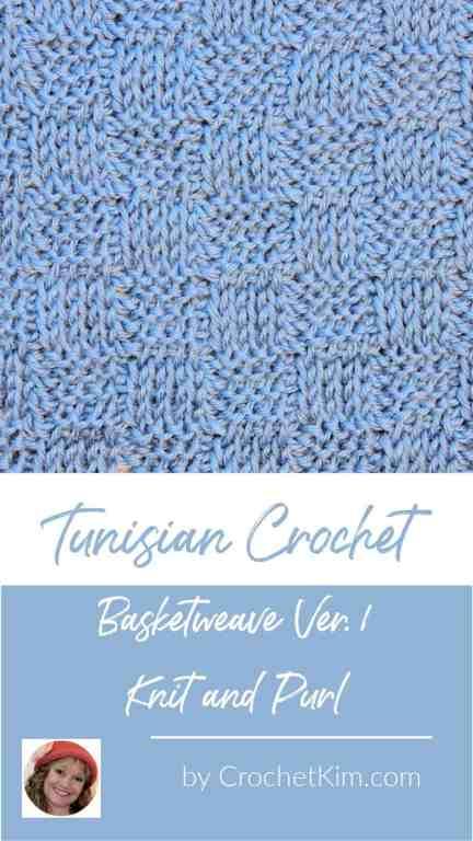 Tunisian Basketweave Ver. 1 Knit and Purl Crochet Stitch Pattern