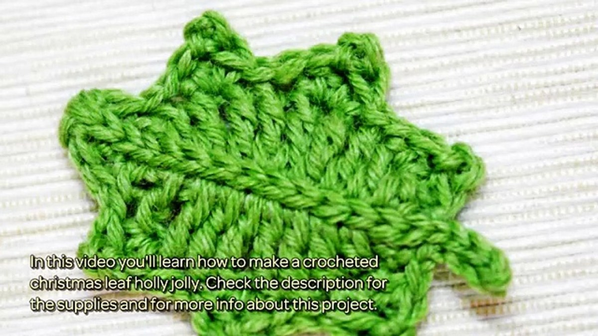 Crochet Leaf Pattern Video How To Make A Crocheted Christmas Leaf Holly Jolly Diy Crafts