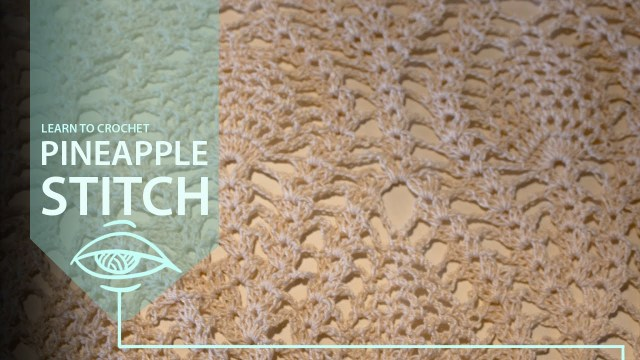 Crochet Pineapple Pattern How To Crochet The Pineapple Stitch Crocheting Lace Youtube