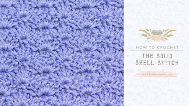 Crochet Shell Pattern Scarf How To Crochet The Solid Shell Stitch Easy Tutorial Hopeful