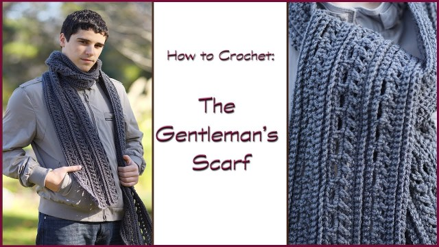 Male Scarf Crochet Pattern How To Crochet The Gentlemans Scarf Youtube