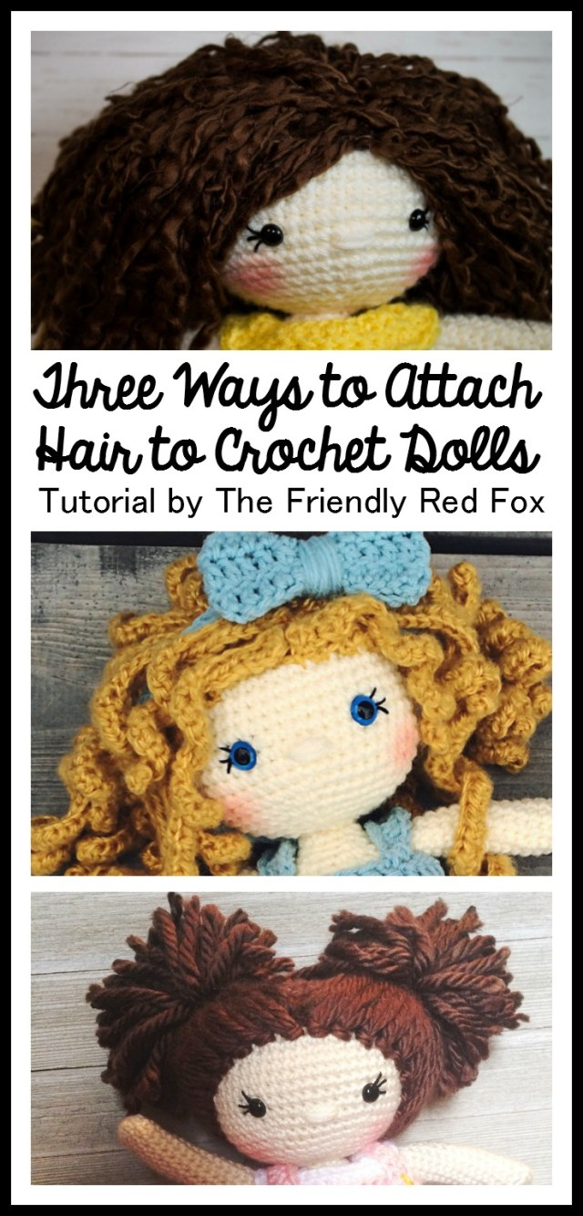 Simple Crochet Doll Pattern How To Attach Hair To A Crochet Doll Thefriendlyredfox