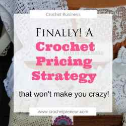 Finally! A Crochet Pricing Strategy that won't Make you Crazy!