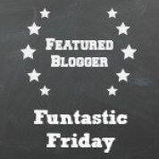 Graphic for Featured Blogger Funtastic Friday