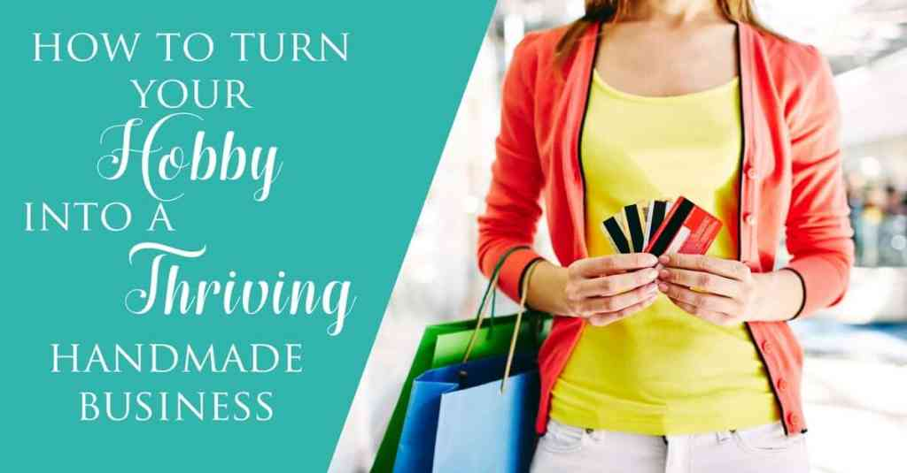 Photo of How to Turn Your Hobby into a Thriving Handmade Business with a woman holding bags and 4 credit cards on her hand