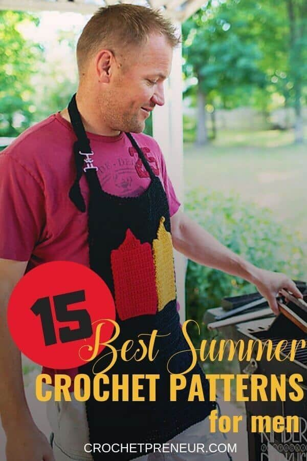 Pinterest graphic for a roundup for 15 Best Summer Crochet Patterns For Men with a photo of a man wearing a crocheted apron while grilling