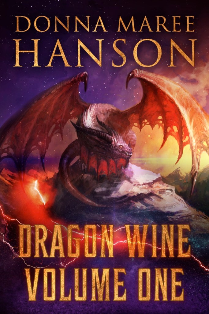 Dragon Wine Volume One by Donna Maree Hanson