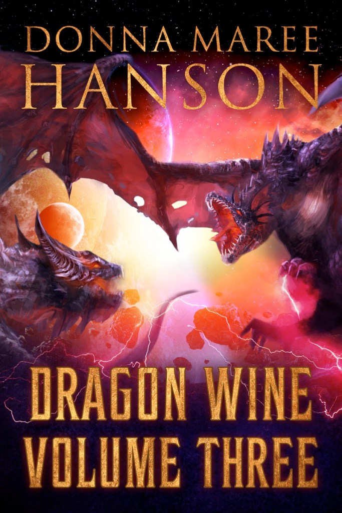 Dragon Wine Volume Three by Donna Maree Hanson
