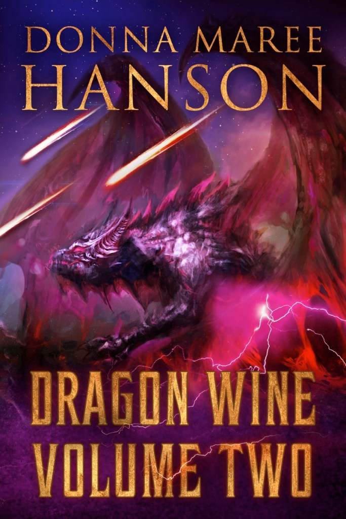Dragon Wine Volume Two by Donna Maree Hanson