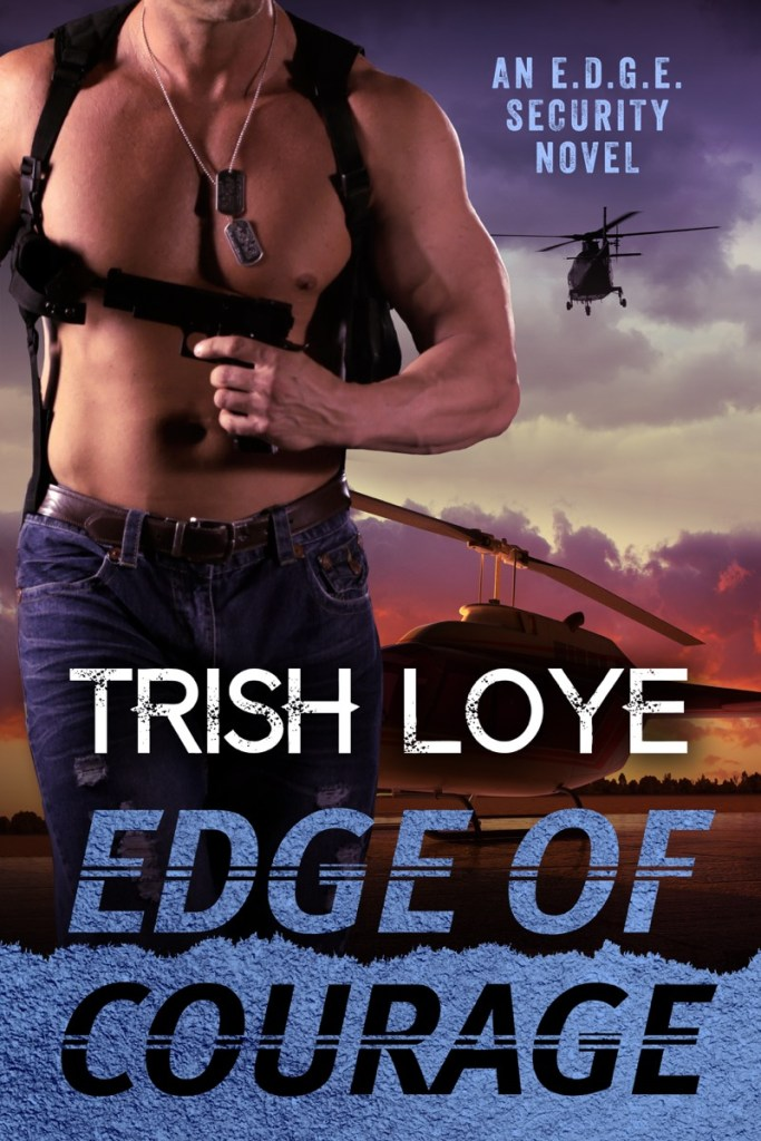 Edge of Courage by Trish Loye
