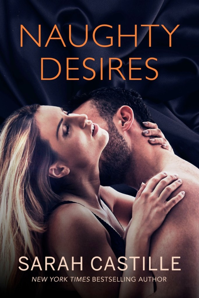 Naughty Desires by Sarah Castille