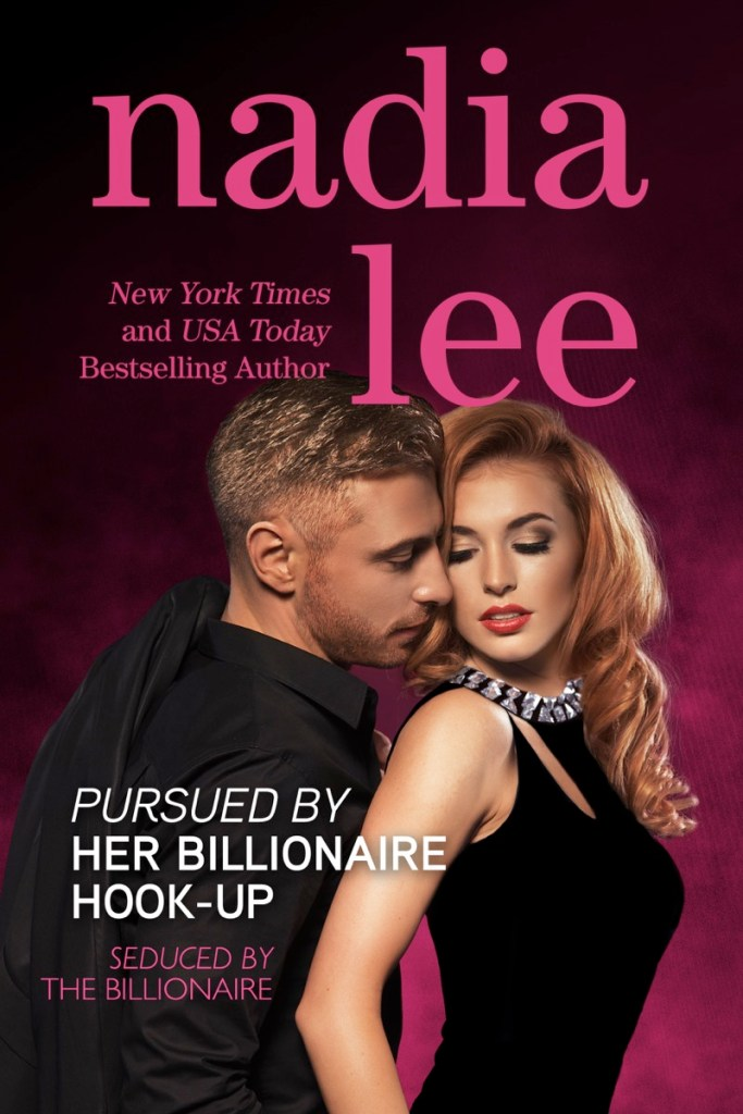 Pursued by Her Billionaire Hook-Up by Nadia Lee