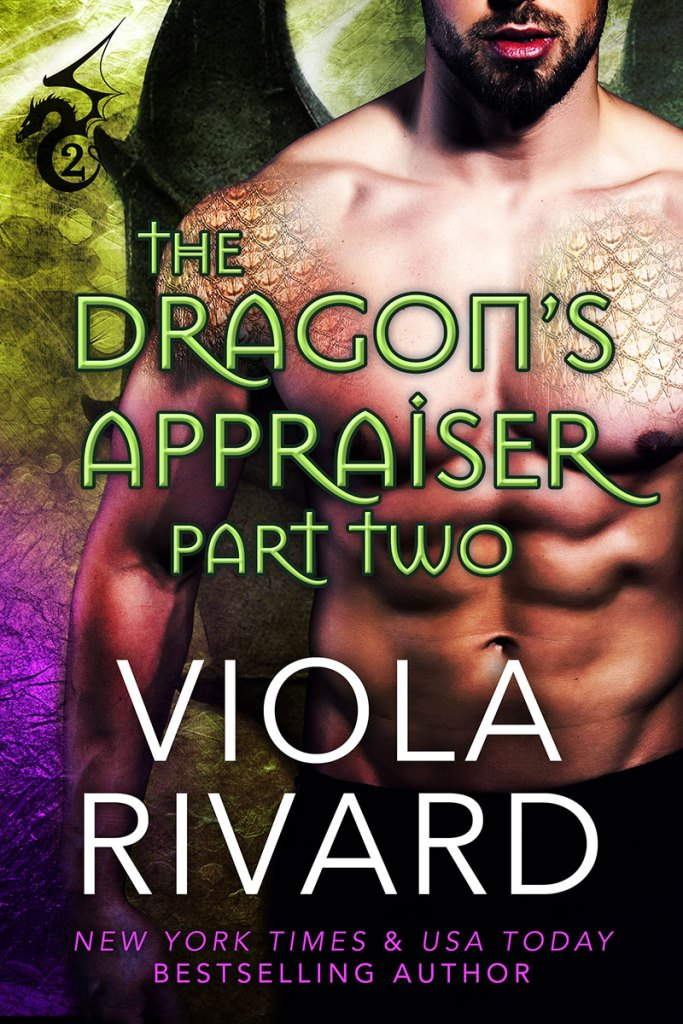 The Dragons Appraiser Part Two by Viola Rivard