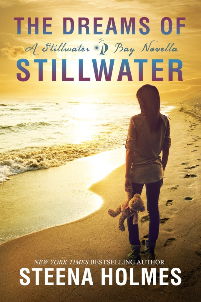 The Dreams of Stillwater by Steena Holmes