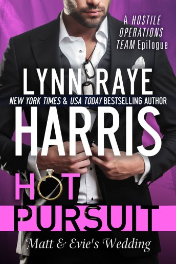 Hot Pursuit: Matt & Evie's Wedding by Lynn Raye Harris