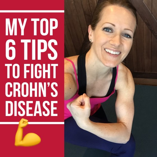 Cover image of my top 6 tips to fight Crohn's Disease