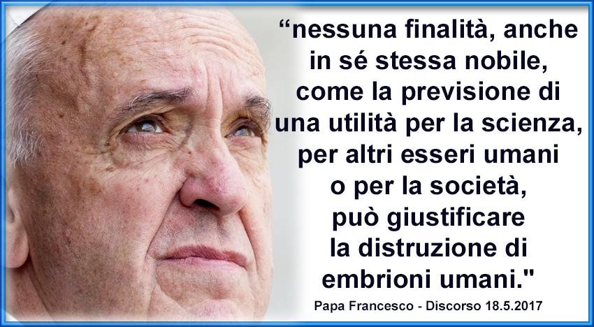 Papa Francesco: Nessuna finalità può giustificare la distruzione di embrioni umani
