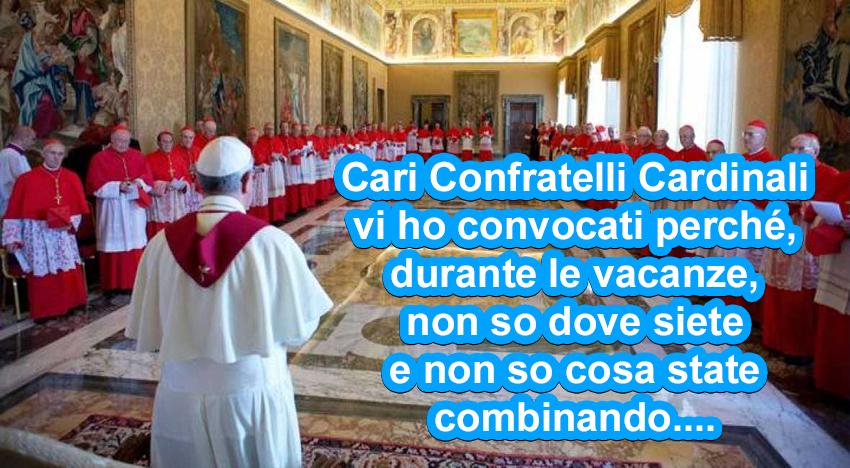 Cari Cardinali, fate sapere al Papa dove andrete in vacanza…