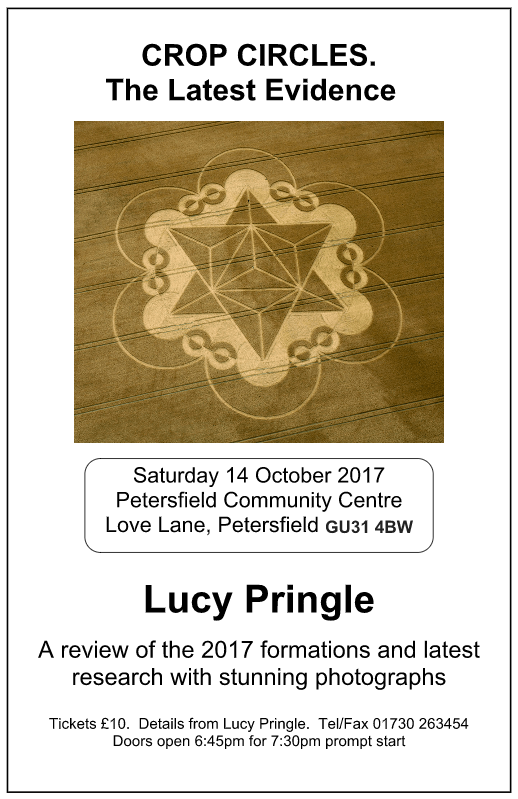 CROP CIRCLES. The Latest Evidence Saturday 14th October 2017 Petersfield Community Centre Love Lane Petersfield GU31 4WB