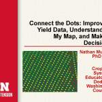 Connect the Dots: Improving Yield Data, Understanding My Maps, and Making Decisions