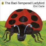 Eric carle - the bad-tempered ladybird