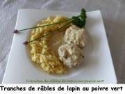 Tranches de râbles de lapin aux poivre vert Index P1030189