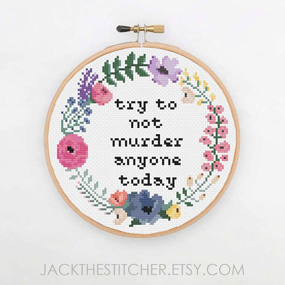 try not to murder people cross stitch