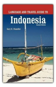 Travel Guide To Indonesia by Gary Chandler