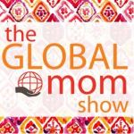 Podcast The Global Mom Show