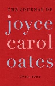 The Journal of Joyce Carol Oates: 1973-1982