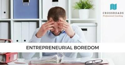 Entrepreneurial Boredom